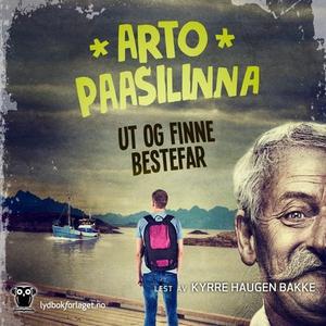 Ut og finne bestefar (lydbok) av Arto Paasili