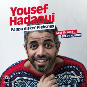 Pappa elsker Fleksnes! (lydbok) av Yousef Had
