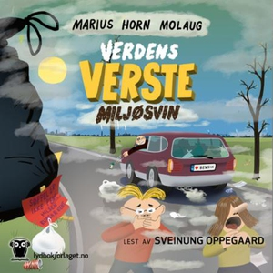 Verdens verste miljøsvin (lydbok) av Marius H