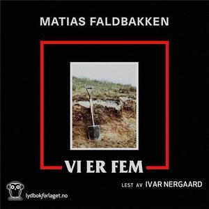 Vi er fem (lydbok) av Matias Faldbakken