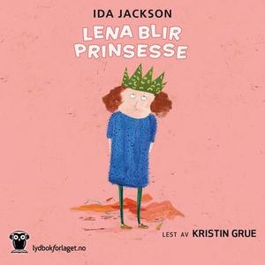 Lena blir prinsesse (lydbok) av Ida Jackson