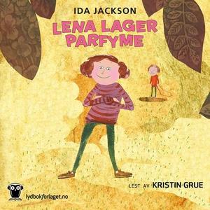 Lena lager parfyme (lydbok) av Ida Jackson