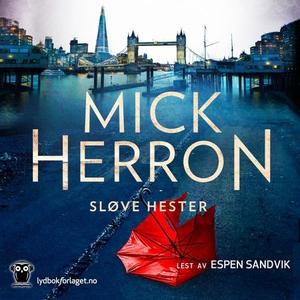 Sløve hester (lydbok) av Mick Herron