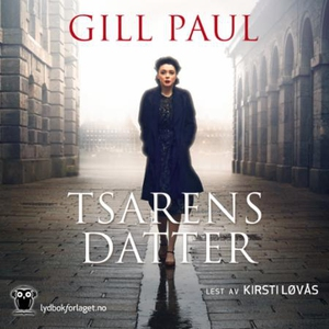 Tsarens datter (lydbok) av Gill Paul