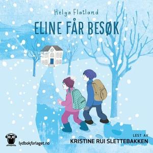 Eline får besøk (lydbok) av Helga Flatland