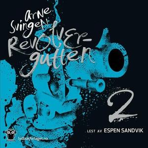 Revolvergutten (lydbok) av Arne Svingen