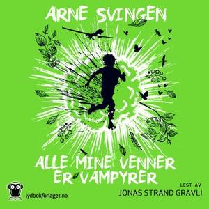 Alle mine venner er vampyrer (lydbok) av Arne