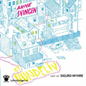 Et hundeliv (lydbok) av Arne Svingen