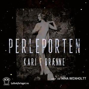 Perleporten (lydbok) av Kari Fredrikke Brænne