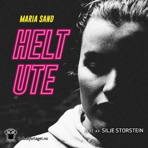 Helt ute (lydbok) av Maria Sand
