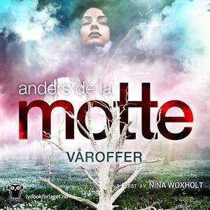Våroffer (lydbok) av Anders De la Motte, Ande
