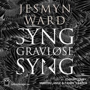 Syng, gravløse, syng (lydbok) av Jesmyn Ward