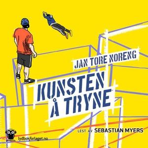 Kunsten å tryne (lydbok) av Jan Tore Noreng