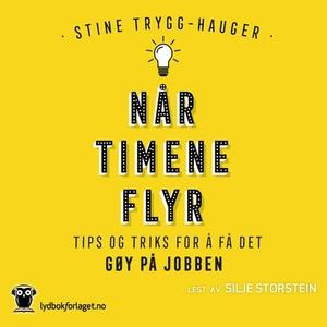 Når timene flyr (lydbok) av Stine Trygg-Hauge