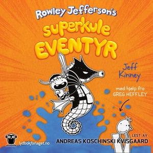 Rowley Jeffersons superkule eventyr (lydbok)