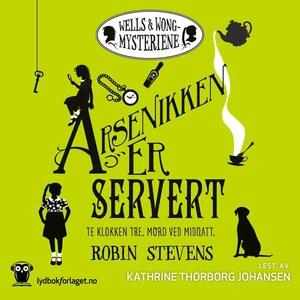 Arsenikken er servert (lydbok) av Robin Steve