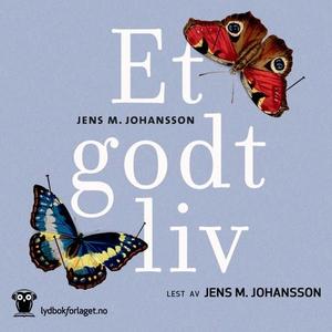 Et godt liv (lydbok) av Jens M. Johansson