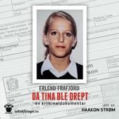 Da Tina ble drept