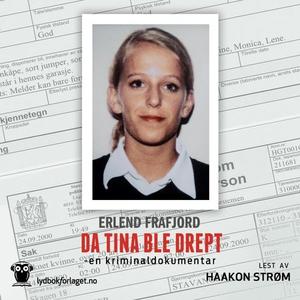Da Tina ble drept (lydbok) av Erlend Frafjord