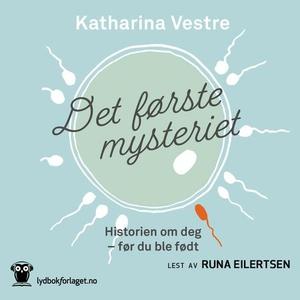 Det første mysteriet (lydbok) av Katharina Ve