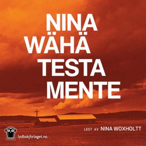 Testamente (lydbok) av Nina Wähä