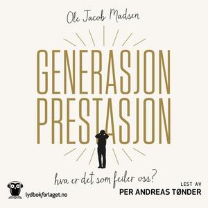 Generasjon prestasjon (lydbok) av Ole Jacob M