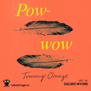 Powwow (lydbok) av Tommy Orange