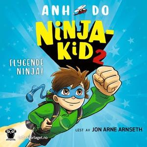 Flygende ninja! (lydbok) av Anh Do