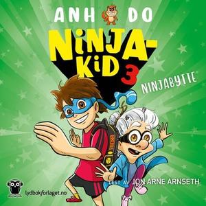 Ninjabytte! (lydbok) av Anh Do
