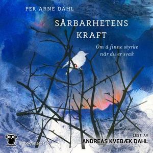 Sårbarhetens kraft (lydbok) av Per Arne Dahl