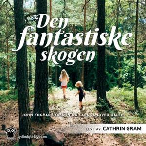 Den fantastiske skogen (lydbok) av John Yngva