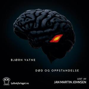 Død og oppstandelse (lydbok) av Bjørn Vatne