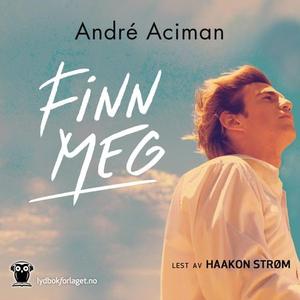 Finn meg (lydbok) av André Aciman