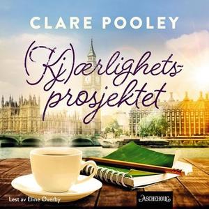 Kjærlighetsprosjektet (lydbok) av Clare Poole