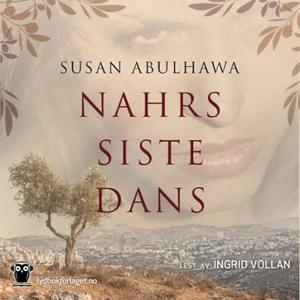 Nahrs siste dans (lydbok) av Susan Abulhawa