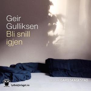 Bli snill igjen (lydbok) av Geir Gulliksen