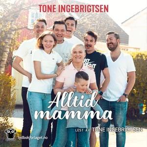 Alltid mamma (lydbok) av Tone Ingebrigtsen, K