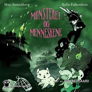 Monsteret og menneskene (lydbok) av Mats Stra