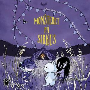 Monsteret på sirkus (lydbok) av Mats Strandbe