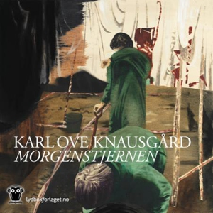 Morgenstjernen (lydbok) av Karl Ove Knausgård