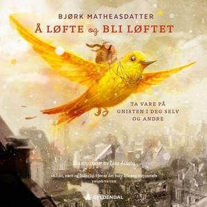 Å løfte og bli løftet (lydbok) av Bjørk Mathe