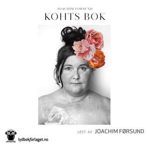 Kohts bok (lydbok) av Joachim Førsund
