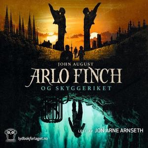 Arlo Finch og Skyggeriket (lydbok) av John Au