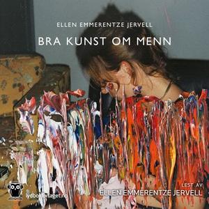 Bra kunst om menn (lydbok) av Ellen Emmerentz