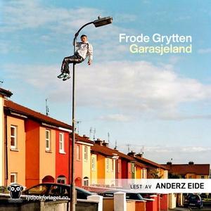 Garasjeland (lydbok) av Frode Grytten