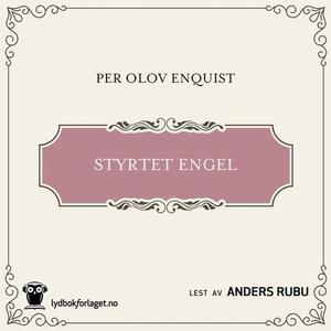Styrtet engel (lydbok) av Per Olov Enquist