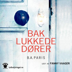 Bak lukkede dører (lydbok) av B.A. Paris