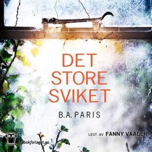 Det store sviket (lydbok) av B.A. Paris