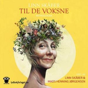 Til de voksne (lydbok) av Linn Skåber