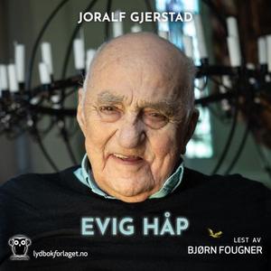 Evig håp (lydbok) av Joralf Gjerstad, Anne Ka